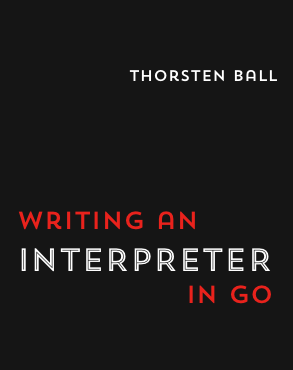 Writing an interpreter in go thorsten ball in this book we will create a programming language together fandeluxe Gallery